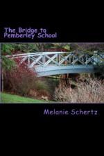 The Bridge to Pemberley School - Melanie Schertz, Pat Weston
