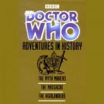 Doctor Who: Adventures in History - Donald Cotton, John Lucarotti, Gerry Davis, William Hartnell, Patrick Troughton, full cast, BBC Worldwide Limited