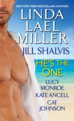 He's the One - Cat Johnson, Kate Angell, Lucy Monroe, Linda Lael Miller