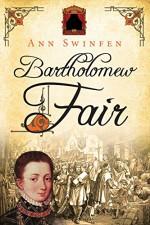 Bartholomew Fair (The Chronicles of Christoval Alvarez) (Volume 4) - Ann Swinfen