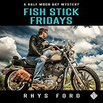 Fish Stick Fridays - Rhys Ford, Spencer Goss