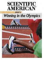 The Science of Sports: Winning in the Olympics - Editors of Scientific American Magazine