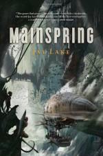 Mainspring - Jay Lake