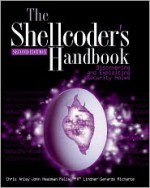 The Shellcoder's Handbook: Discovering and Exploiting Security Holes - Jack Koziol, Chris Anley, John Heasman