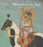 Wonder of the Age: Master Painters of India, 1100-1900 - Jorrit Britschgi, John Guy