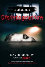 Autumn: Disintegration - David Moody