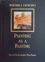 Painting as a Pastime - Winston Churchill, Mary Soames