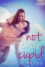 Not Okay Cupid - Heidi R. Kling