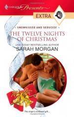 The Twelve Nights of Christmas (Harlequin Presents Extra) - Sarah Morgan