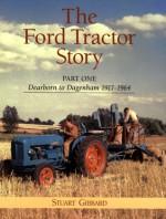 Ford Tractor Story 1900-1964: Dearborn to Dagenham - Stuart Gibbard