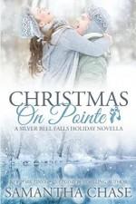 Christmas On Pointe: A Silver Bell Falls Holiday Novella - Samantha Chase