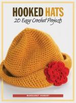 Hooked Hats: 20 Easy Crochet Projects - Margaret Hubert