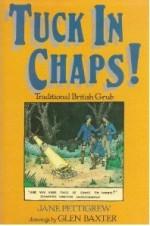 Tuck in Chaps!: Traditional British Grub - Jane Pettigrew