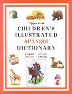 Hippocrene Children's Illustrated Spanish Dictionary - Hippocrene Books