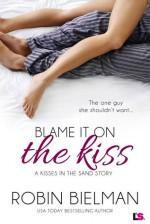 Blame it on the Kiss - Robin Bielman