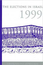 The Elections in Israel 1999 - Asher Arian