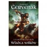 Władca wilków (Czarnoksiężnik, #1) - Juraj Červenák, Agata Mickiewicz-Janiszewska