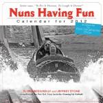 Nuns Having Fun 2012 Calendar - Jeffrey Stone, Maureen Kelly