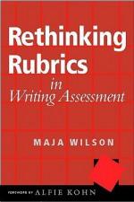 Rethinking Rubrics in Writing Assessment - Maja Wilson, Alfie Kohn