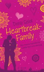 Heartbreak-Family - Als meine heimliche Liebe bei uns einzog - Deniz Selek