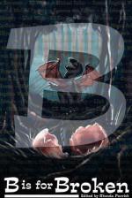 B is for Broken - Rhonda Parrish, Brittany Warman, Milo James Fowler, C.S. MacCath, Sara Cleto, Samantha Kymmell-Harvey, Megan Arkenberg, Gary B. Phillips, Alexandra Seidel, Jonathan C. Parrish, Simon Kewin, Beth Cato, Cory Cone, Cindy James, Alexis A. Hunter, Michael M. Jones, Steve Born