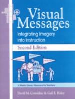 Visual Messages: Integrating Imagery Into Instruction - David M. Considine, Gail E. Haley