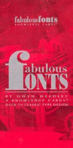 Fabulous Fonts: A Knowledge Cards Deck Of Classic Type Design - Gwyn Headley