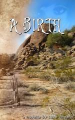 A Birth, A Novel - Luke Ahearn