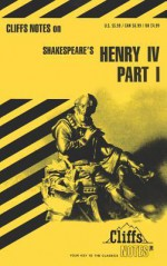 Cliffsnotes on Shakespeare's Henry IV, Part 1 - James K. Lowers