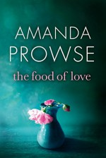 The Food of Love - Amanda Prowse