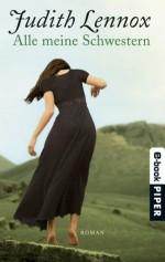 Alle meine Schwestern: Roman (German Edition) - Mechtild Sandberg, Judith Lennox