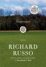 Trajectory - Large Print: Stories (Random House Large Print) - Richard Russo