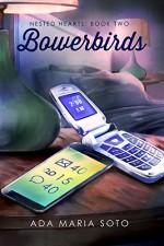 Bowerbirds (Nested Hearts Book 2) - Ada Maria Soto