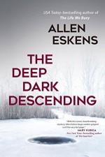 The Deep Dark Descending - Allen Eskens