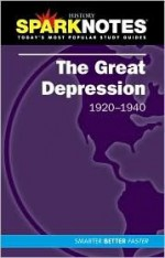 The Great Depression (SparkNotes History Notes) - SparkNotes Editors, SparkNotes Editors