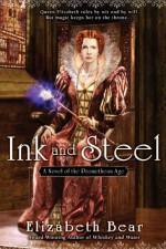Ink and Steel - Elizabeth Bear