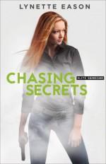 Chasing Secrets - Lynette Eason