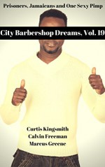 City Barbershop Dreams, Vol. 19: Prisoners, Jamaicans and One Sexy Pimp (The Best of the City Barbershop) - Curtis Kingsmith, Calvin Freeman, Marcus Greene