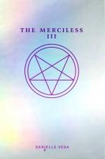The Merciless III: Origins of Evil - Danielle Vega