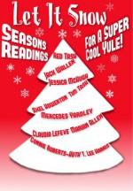 Let it Snow! Season's Readings for a Super-Cool Yule! - Marian Allen, T. Lee Harris, Jessica McHugh, Mercedes M. Yardley, Jack Wallen, Claudia Lefeve, Axel Howerton, Red Tash, Tim Tash, C.L. Roberts-Huth