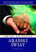 Arabski świat - Emíre Khidayer, Agata Mickiewicz-Janiszewska