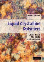 Liquid Crystalline Polymers (Cambridge Solid State Science S) - A. M. Donald, A. H. Windle, S. Hanna