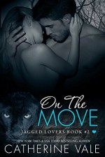 On The Move (Jagged Lovers Series) Book #2: Jaguar Shifter Romance - Catherine Vale