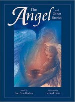 The Angel and Other Stories - Sue Stauffacher