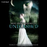 Wolf Springs Chronicles: Unleashed, Book 1 - Nancy Holder, Debbie Viguie, Tara Sands, Random House Audiobooks