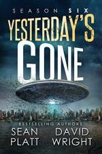 Yesterday's Gone: Season Six - Jason Whited, Sean Platt, David Wright