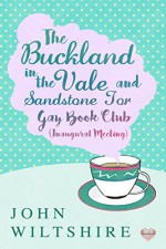 Buckland-in-the-Vale and Sandstone Tor Gay Book Club (Inaugural Meeting) - John Wiltshire