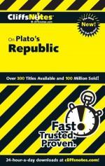 CliffsNotes on Plato's The Republic - Thomas Thornburg