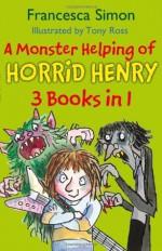 A Monster Helping of Horrid Henry - Francesca Simon