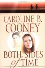 Both Sides of Time - Caroline B. Cooney